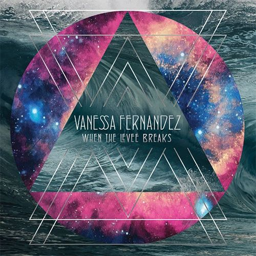 VANESSA FERNANDEZ WHEN THE LEVEE BREAKS NUMBERED LIMITED EDITION 180G 45RPM 3LP