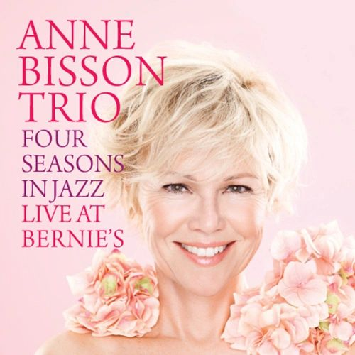 ANNE BISSON TRIO FOUR SEASONS IN JAZZ LIVE AT BERNIE'S HAND-NUMBERED LIMITED EDITION 180G D2D 45RPM 2LP