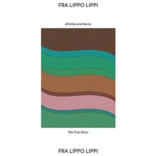 FRA LIPPO LIPPI STITCHES AND BURNS 7 INCH