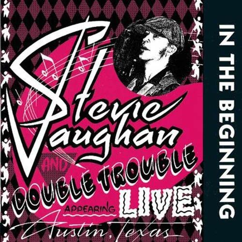 STEVIE RAY VAUGHAN & DOUBLE TROUBLE IN THE BEGINNING 200G