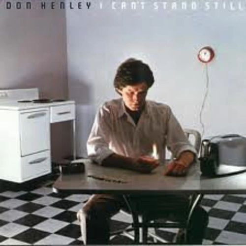 DON HENLEY I CAN'T STAND STILL (WITH SCRATCH)