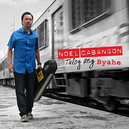 NOEL CABANGON TULOY ANG BYAHE LIMITED EDITION 180G