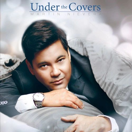 MARTIN NIEVERA UNDER THE COVERS