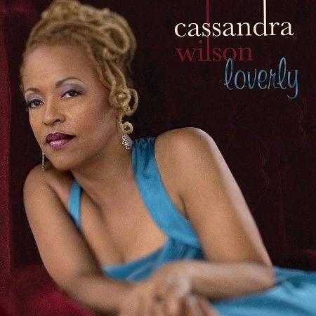 CASSANDRA WILSON LOVERLY