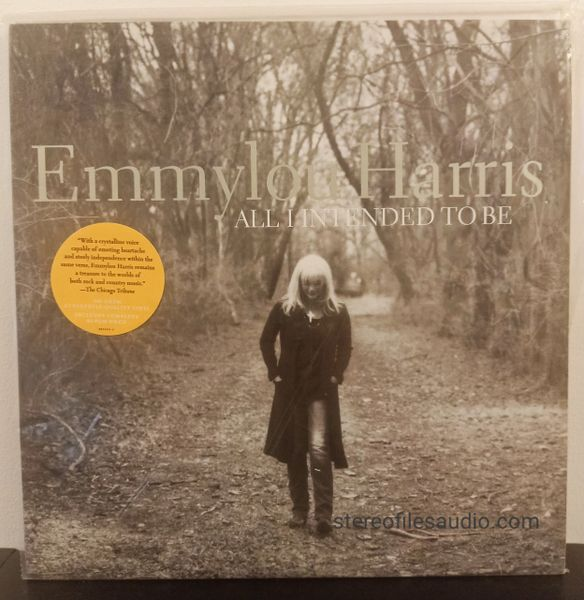 EMMYLOU HARRIS ALL I INTENDED TO BE 2LP VG+/VG+ (CD STILL SEALED INCLUDED)