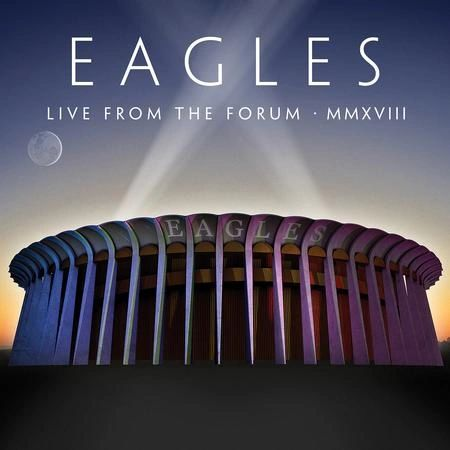 EAGLES LIVE FROM THE FORUM MMXVIII 180G 4LP BOX SET