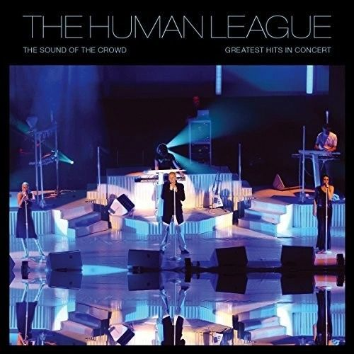 HUMAN LEAGUE SOUND OF THE CROWD GREATEST HITS LIVE 2LP
