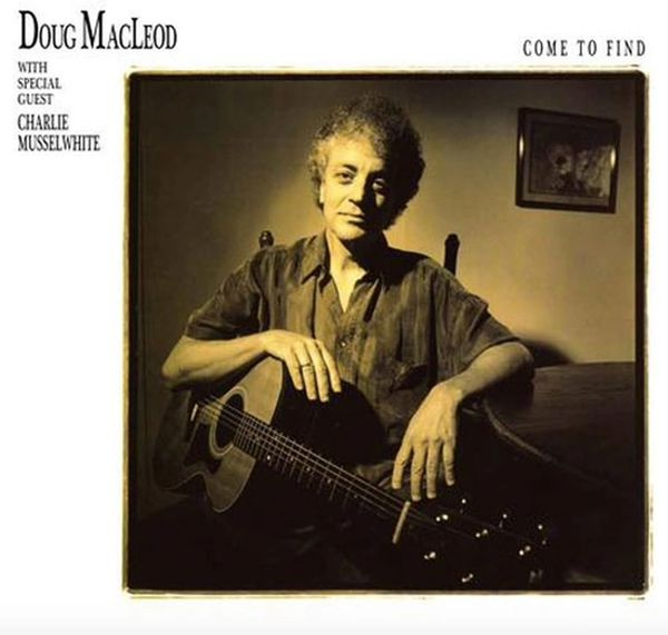 DOUG MACLEOD COME TO FIND 200G 45RPM 2LP