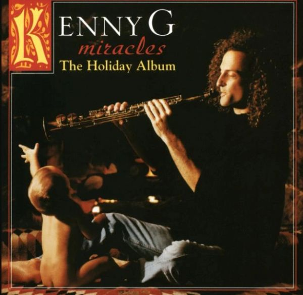 KENNY G MIRACLES: THE HOLIDAY ALBUM
