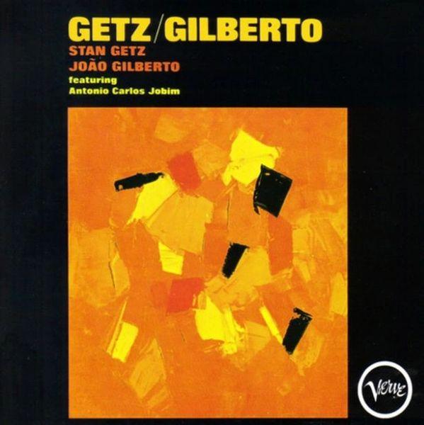 STAN GETZ & JOAO GILBERTO GETZ GILBERTO