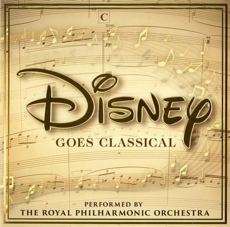 ROYAL PHILHARMONIC ORCHESTRA DISNEY GOES CLASSICAL