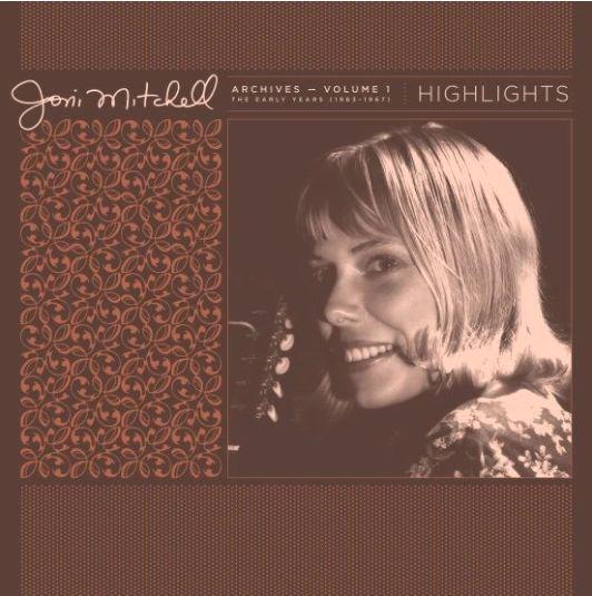 JONI MITCHELL ARCHIVES VOL. 1 (1963 - 1967 ) : HIGHLIGHTS 180G RSD 2021