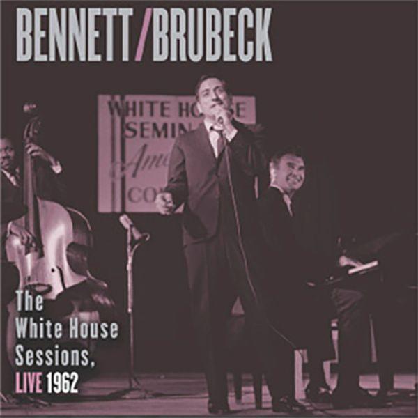 TONY BENNETT / DAVE BRUBECK THE WHITE HOUSE SESSIONS LIVE 1962 180G 2LP