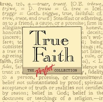 TRUE FAITH THE PERFECT COLLECTION