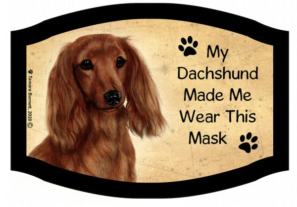 'My Doxie Made Me' Masks