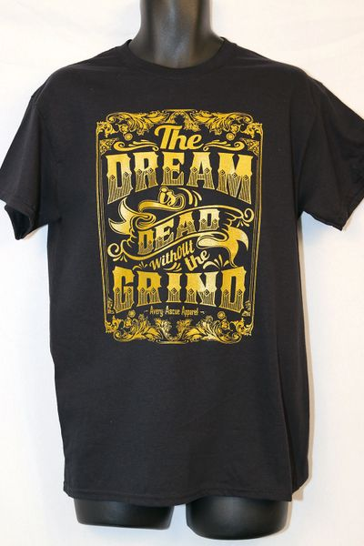 """Avery Ascue """"The Dream Is Dead Without The Grind"""" Short Sleeve - Black and Gold"""