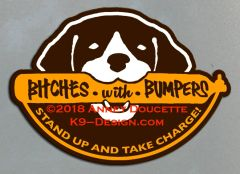 "German Shorthaired Pointer ""Bitches With Bumpers"" Magnet - Choose Color"