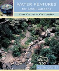 Water Features for Small Gardens by Keith Davitt