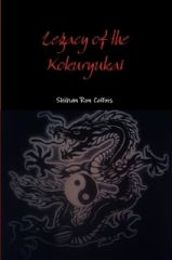 Legacy of the Kokuryukai: History & Traditions of the Omoto Ryu