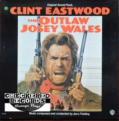 Vintage Jerry Fielding The Outlaw Josey Wales First Year Pressing 1976 US Warner Bros. Records BS 2956 Vintage Vinyl LP Record Album