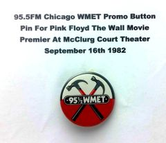 RARE 95.5FM Chicago WMET Promo Button Pin For Pink Floyd The Wall Movie Premier At McClurg Court Theater September 16th 1982