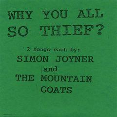 """JOYNER, SIMON / THE MOUNTAIN GOATS: Why You All So Thief? 7"""""""