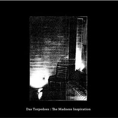 DAS TORPEDOES: The Madness Inspiration LP