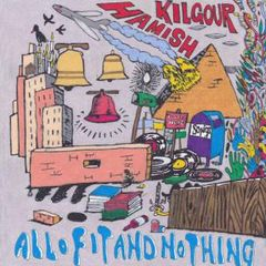 KILGOUR, HAMISH: All Of It And Nothing LP