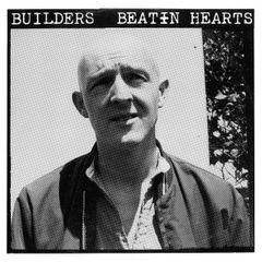 BUILDERS: Beatin Hearts LP