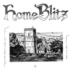 HOME BLITZ: Foremost & Fair LP