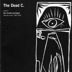 DEAD C: Vain, Erudite And Stupid Selected Works 1987-2005 2CD