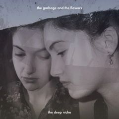 Garbage & The Flowers: The Deep Niche CD