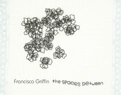 Griffin, Francisca: The Spaces Between LP