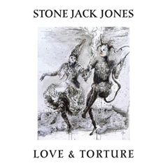 JONES, STONE JACK: Love & Torture LP