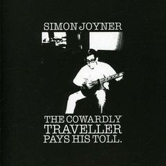 JOYNER, SIMON: The Cowardly Traveller Pays His Toll CD
