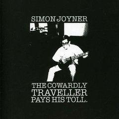 JOYNER, SIMON: The Cowardly Traveller Pays His Toll CD