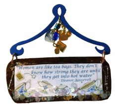Women Are Like Tea Bags Mini Plaque