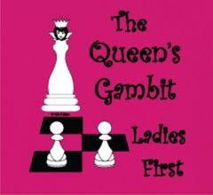 Queen's Gambit - Ladies First