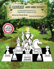 A Queen & Her Court: A Story of Beginning Chess Moves