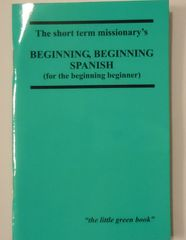 Beginning, Beginning Spanish for Missionaries