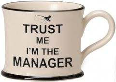 Trust Me I'm the Manager Mug by Moorland Pottery