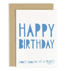 Happy Birthday Don't grow up Card