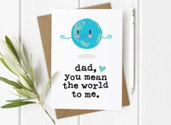 Dad you mean the World to me Card by Mrs Best