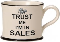 Trust me I'm in Sales Mug by Moorland Pottery