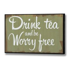 Drink Tea and Worry Free Plaque