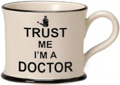 Trust Me I'm a Doctor Mug by Moorland Pottery