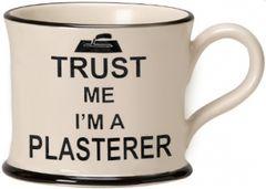 Trust me I'm a Plasterer Mug by Moorland Pottery