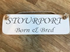 'Stourport Born & Bred' Sign by Austin Sloan
