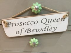 Prosecco Queen of Bewdley Sign