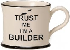 Trust Me I'm a Builder Mug by Moorland Pottery